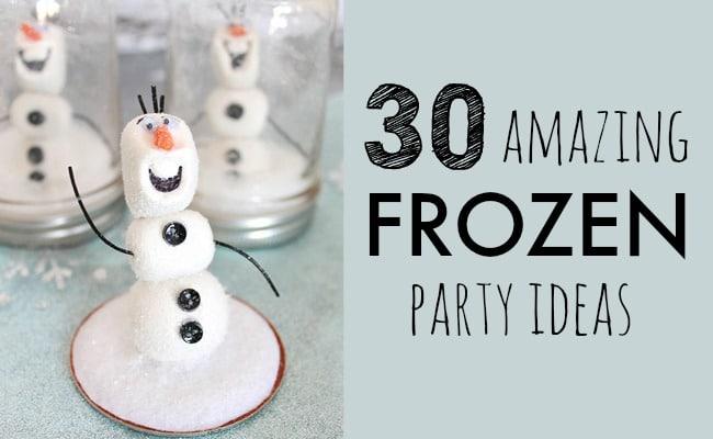 30 Frozen Party Ideas