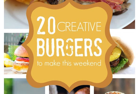 20 Creative Burgers to Make This Weekend