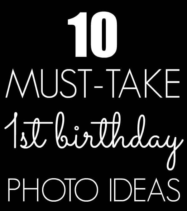 10 Must Take First Birthday Photo Ideas via Pretty My Party