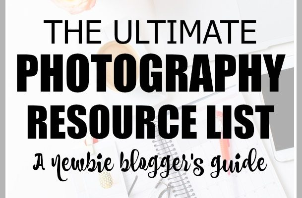 Ultimate Photography Resource List for Bloggers