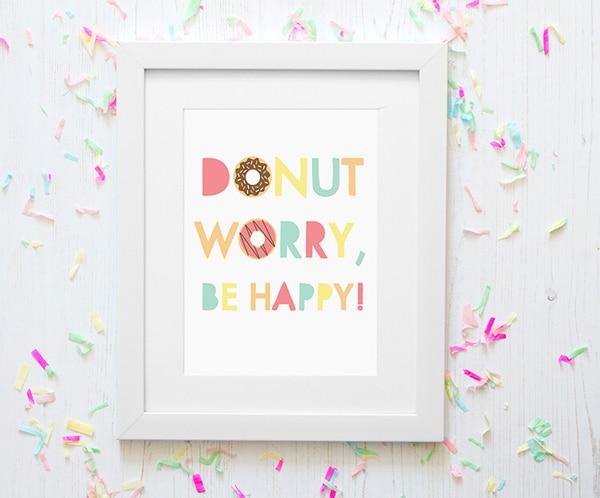 Donut Worry Be Happy Free Printable Sign | Donut Themed Party Ideas