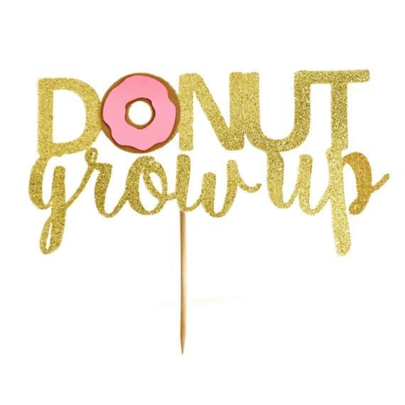 Donut Grow Up Cake Topper | Donut Party Ideas